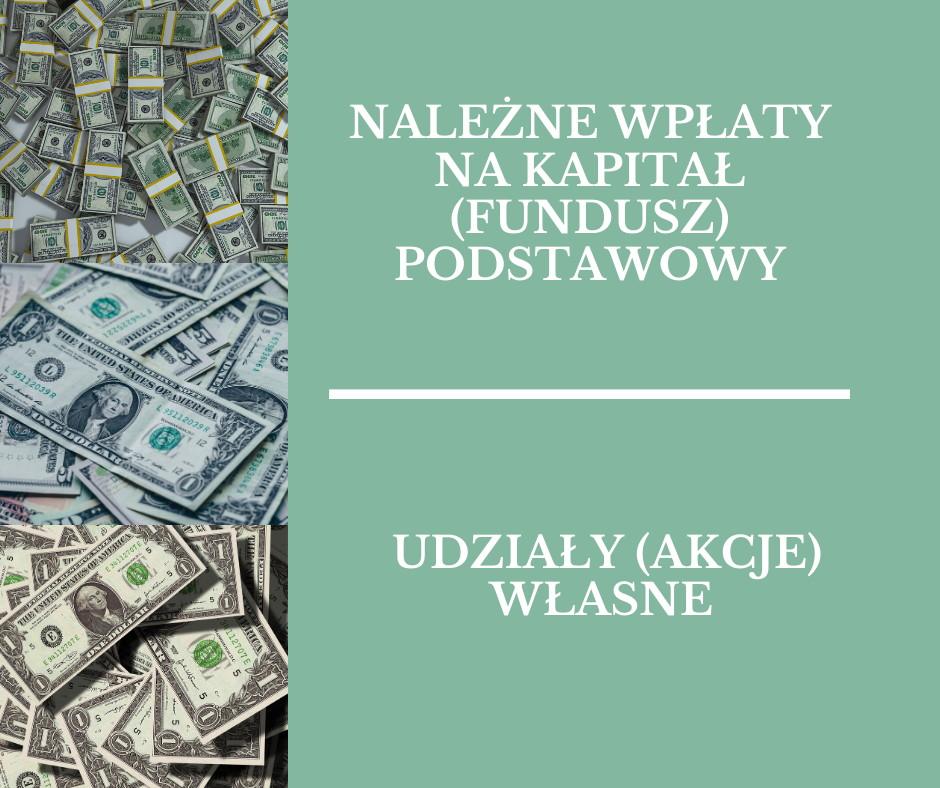 Bilans – nale偶ne wp艂aty nakapita艂 (fundusz) podstawowy iudzia艂y (akcje) w艂asne