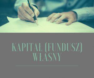 Kapitały (fundusze) własne wbilansie