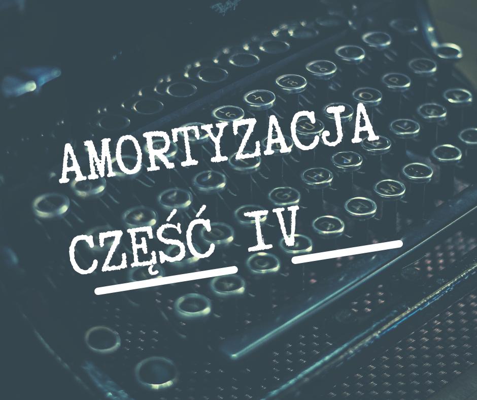 Amortyzacja część IV